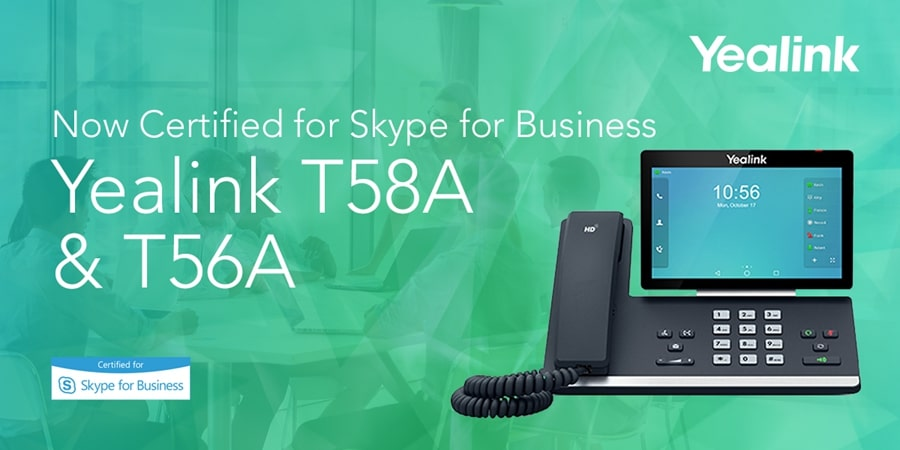 Yealink T56A and T58A Now Certified for Skype for Business